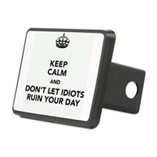 Don't Let Idiots Ruin Your Day Hitch Cover