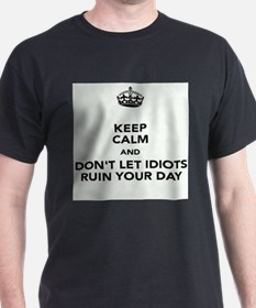 Don't Let Idiots Ruin Your Day T-Shirt