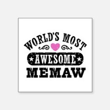 "World's Most Awesome Memaw Square Sticker 3"" x 3"""
