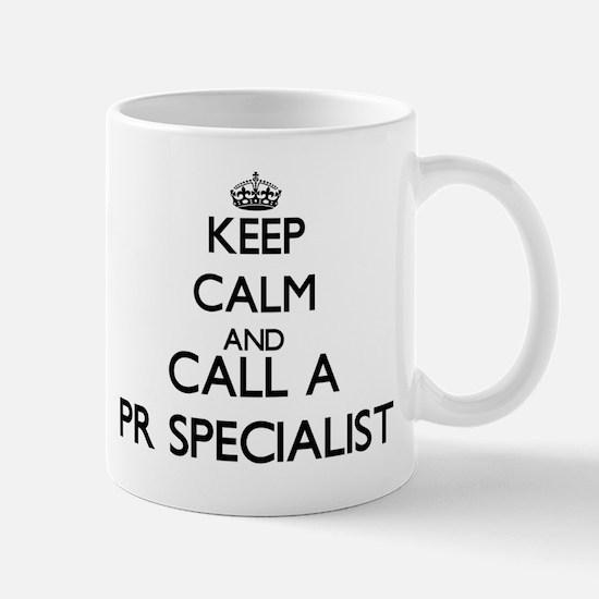 Keep calm and call a Pr Specialist Mugs