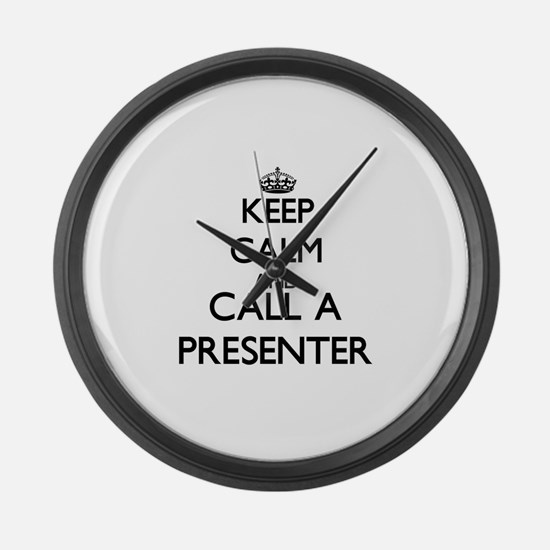 Keep calm and call a Presenter Large Wall Clock