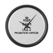 Keep calm and call a Probation Of Large Wall Clock
