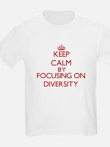 Keep Calm by focusing on Diversity T-Shirt