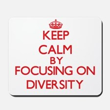 Keep Calm by focusing on Diversity Mousepad