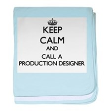 Keep calm and call a Production Desig baby blanket