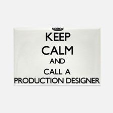 Keep calm and call a Production Designer Magnets