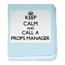 Keep calm and call a Props Manager baby blanket