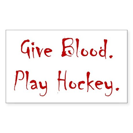 Give Blood, Play Hockey. Rectangle Sticker