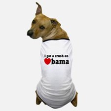 I got a crush on Obama (red h Dog T-Shirt