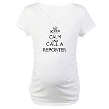 Keep calm and call a Reporter Shirt