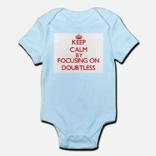 Keep Calm by focusing on Doubtless Body Suit