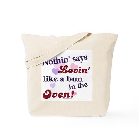 Lovin the Bun in the Oven Tote Bag