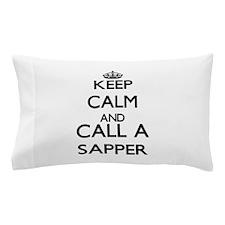 Keep calm and call a Sapper Pillow Case