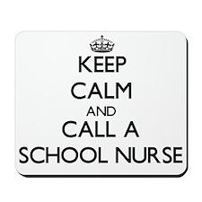 Keep calm and call a School Nurse Mousepad