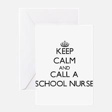 Keep calm and call a School Nurse Greeting Cards