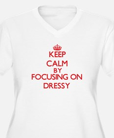 Keep Calm by focusing on Dressy Plus Size T-Shirt