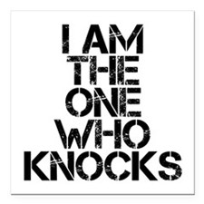 "The One Who Knocks Square Car Magnet 3"" x 3"""