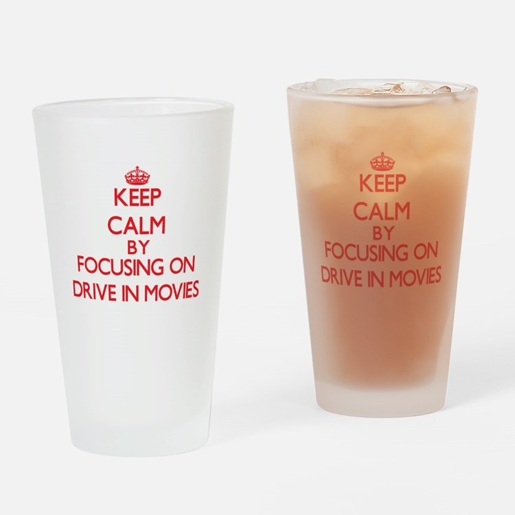Keep Calm by focusing on Drive In M Drinking Glass