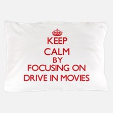 Keep Calm by focusing on Drive In Movi Pillow Case