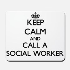 Keep calm and call a Social Worker Mousepad