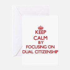 Keep Calm by focusing on Dual Citiz Greeting Cards
