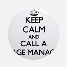Keep calm and call a Stage Manage Ornament (Round)