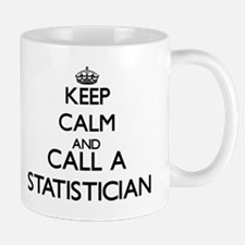 Keep calm and call a Statistician Mugs