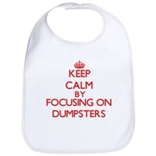 Keep Calm by focusing on Dumpsters Bib