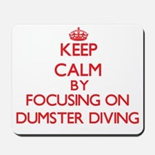 Keep Calm by focusing on Dumster Diving Mousepad