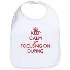 Keep Calm by focusing on Duping Bib
