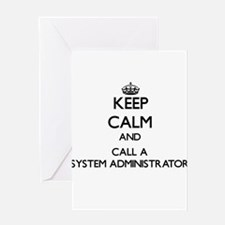 Keep calm and call a System Adminis Greeting Cards