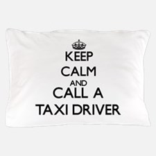 Keep calm and call a Taxi Driver Pillow Case