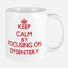 Keep Calm by focusing on Dysentery Mugs