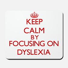 Keep Calm by focusing on Dyslexia Mousepad