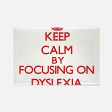 Keep Calm by focusing on Dyslexia Magnets