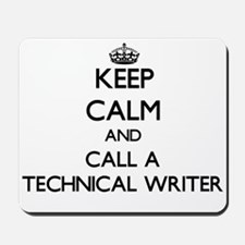 Keep calm and call a Technical Writer Mousepad