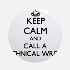 Keep calm and call a Technical Wr Ornament (Round)