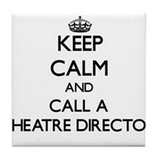 Keep calm and call a Theatre Director Tile Coaster
