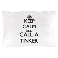 Keep calm and call a Tinker Pillow Case