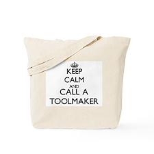 Keep calm and call a Toolmaker Tote Bag