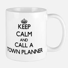 Keep calm and call a Town Planner Mugs
