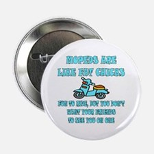 Mopeds Are Like Fat Chicks Button