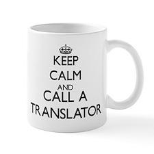 Keep calm and call a Translator Mugs