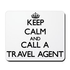 Keep calm and call a Travel Agent Mousepad
