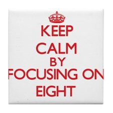 Keep Calm by focusing on EIGHT Tile Coaster