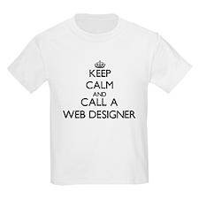 Keep calm and call a Web Designer T-Shirt