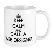 Keep calm and call a Web Designer Mugs