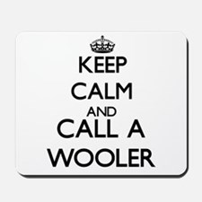 Keep calm and call a Wooler Mousepad