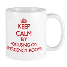 Keep Calm by focusing on EMERGENCY ROOMS Mugs