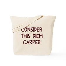 Consider this diem carped Tote Bag
